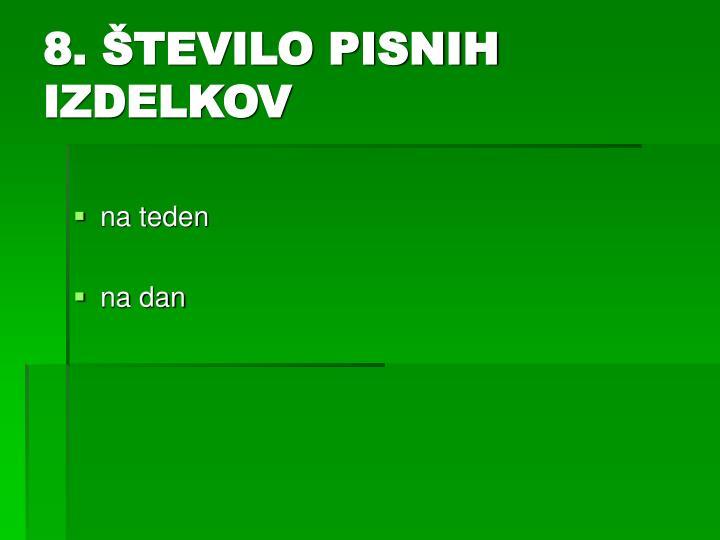 8. ŠTEVILO PISNIH IZDELKOV