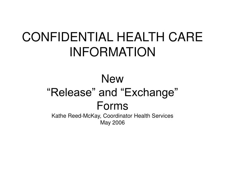 CONFIDENTIAL HEALTH CARE INFORMATION