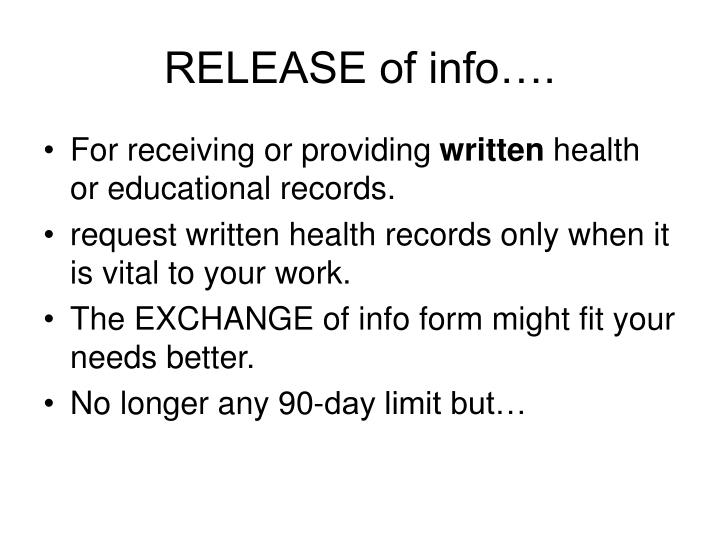 RELEASE of info….