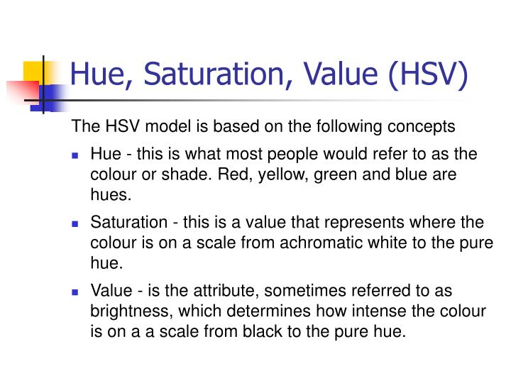 Hue, Saturation, Value (HSV)