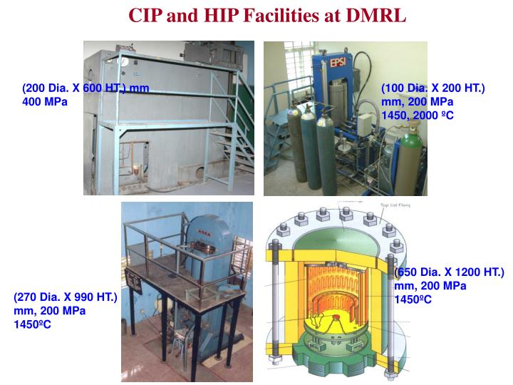 CIP and HIP Facilities at DMRL