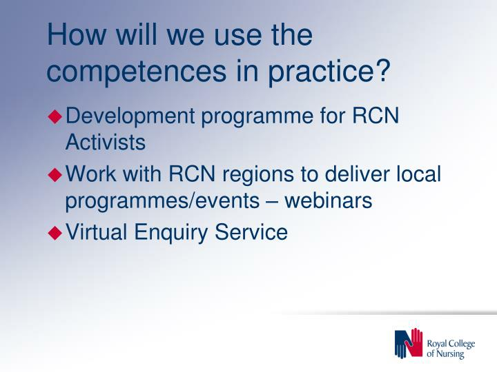 How will we use the competences in practice?