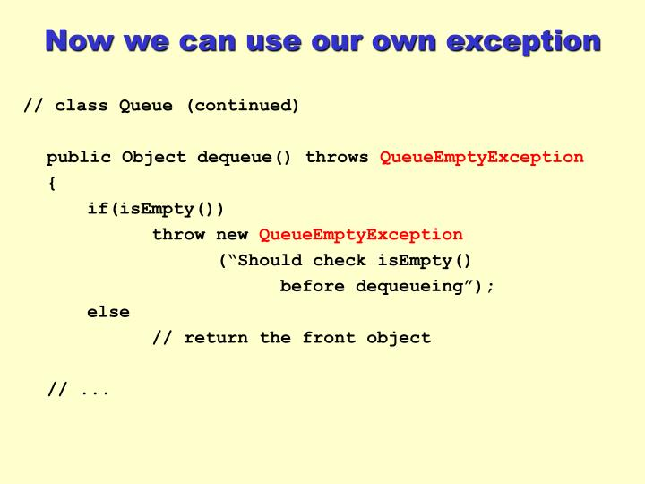 Now we can use our own exception