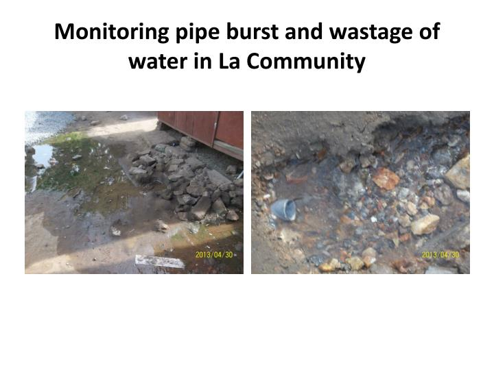 Monitoring pipe burst and wastage of water in La Community