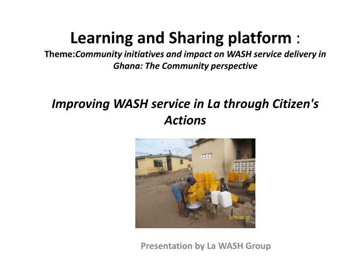 Presentation by la wash group