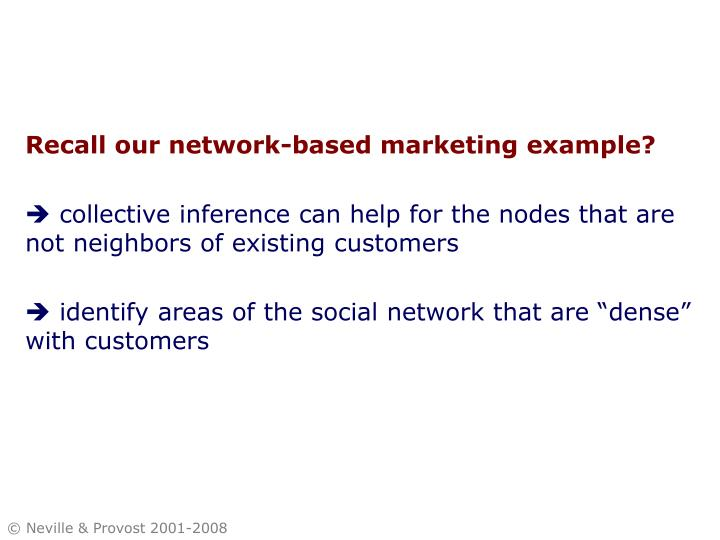 Recall our network-based marketing example?