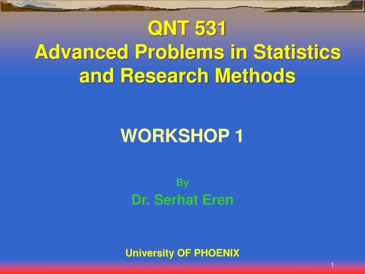 Qnt 531 advanced problems in statistics and research methods