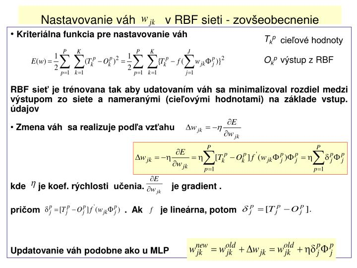 Nastavovanie váh         v RBF sieti - zovšeobecnenie
