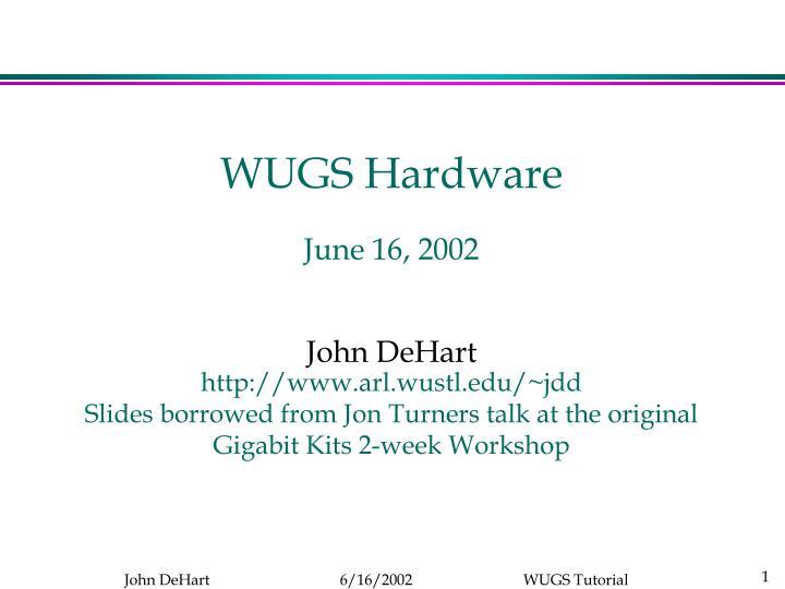 WUGS Hardware