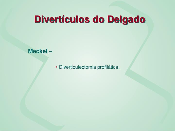 Divertículos do Delgado