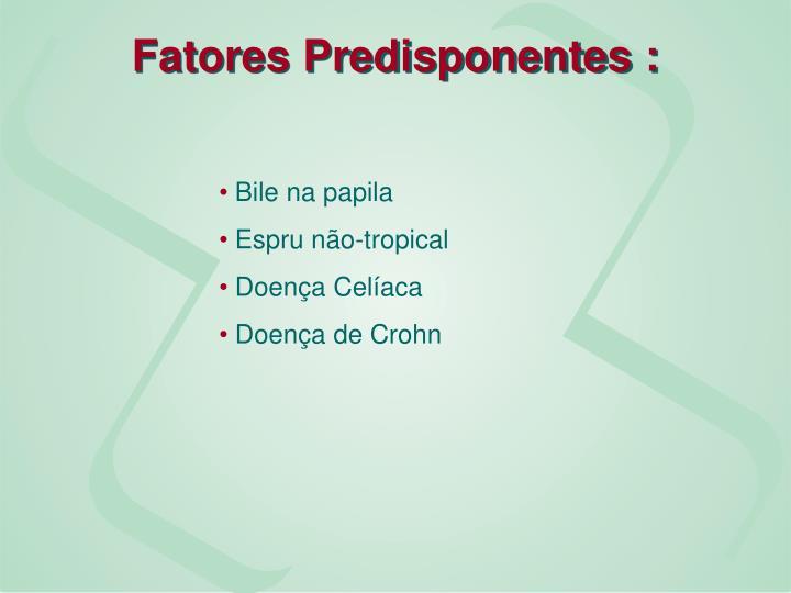 Fatores Predisponentes :