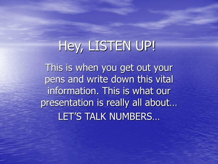 Hey, LISTEN UP!
