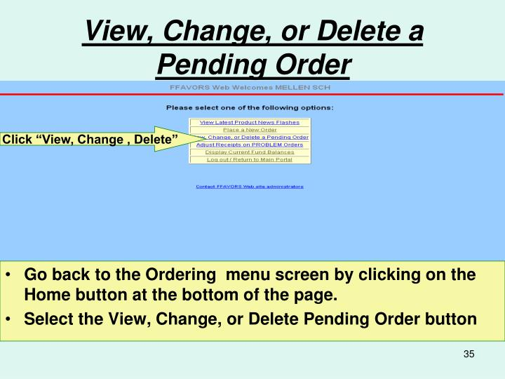 View, Change, or Delete a Pending Order