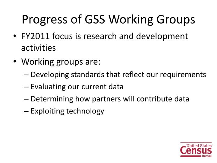 Progress of GSS Working Groups