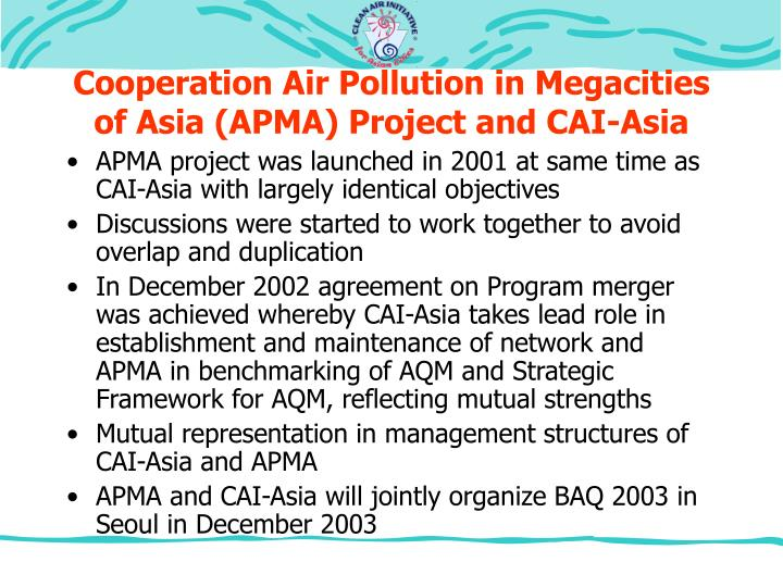 Cooperation Air Pollution in Megacities of Asia (APMA) Project and CAI-Asia