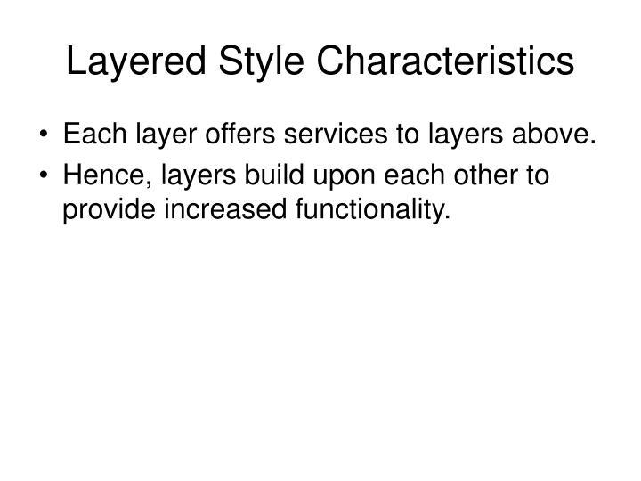 Layered Style Characteristics