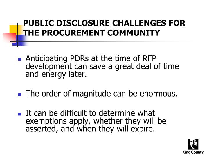 PUBLIC DISCLOSURE CHALLENGES FOR THE PROCUREMENT COMMUNITY