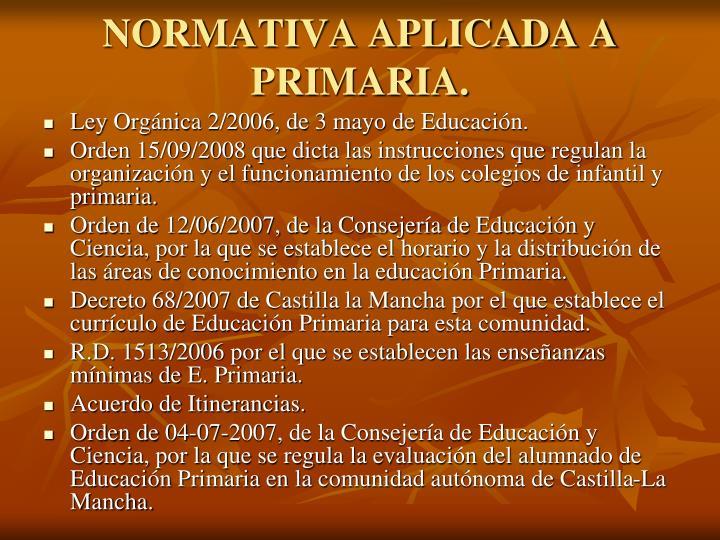 NORMATIVA APLICADA A PRIMARIA.
