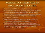 normativa aplicada en educaci n infantil