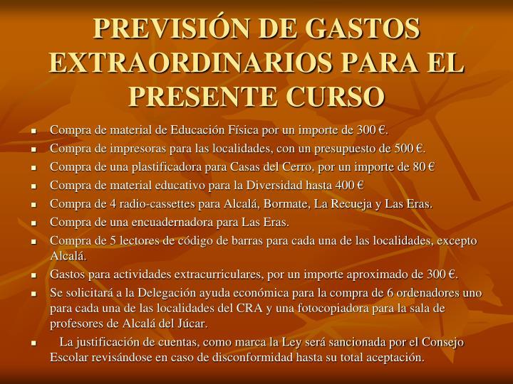 PREVISIÓN DE GASTOS EXTRAORDINARIOS PARA EL PRESENTE CURSO
