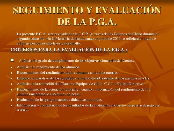 SEGUIMIENTO Y EVALUACIÓN DE LA P.G.A.