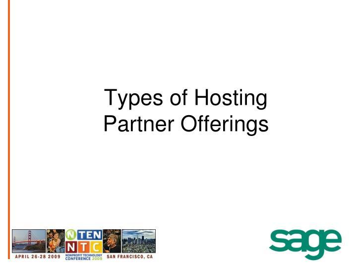 Types of Hosting            Partner Offerings