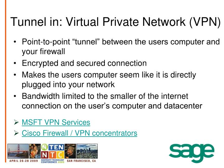Tunnel in: Virtual Private Network (VPN)