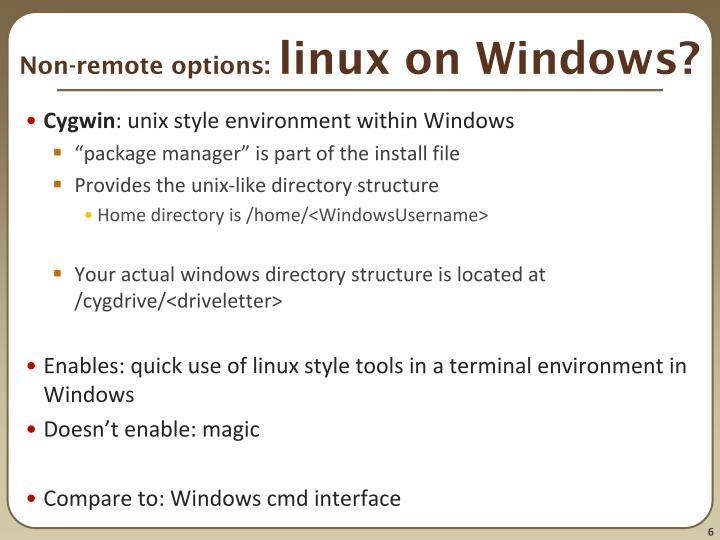 Non-remote options: