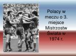 polacy w meczu o 3 miejsce mistrzostw wiata w 1974 r