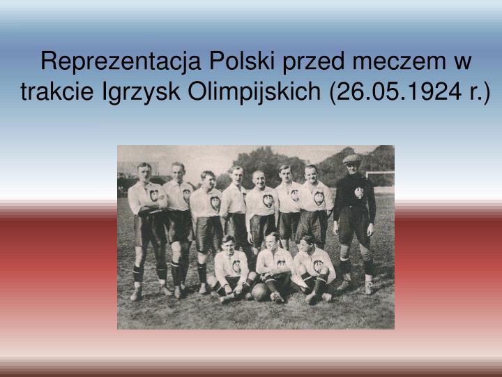 Reprezentacja Polski przed meczem w trakcie Igrzysk Olimpijskich (26.05.1924 r.)