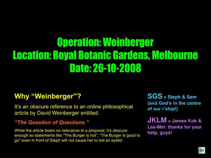 Operation: Weinberger
