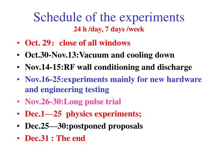 Schedule of the experiments