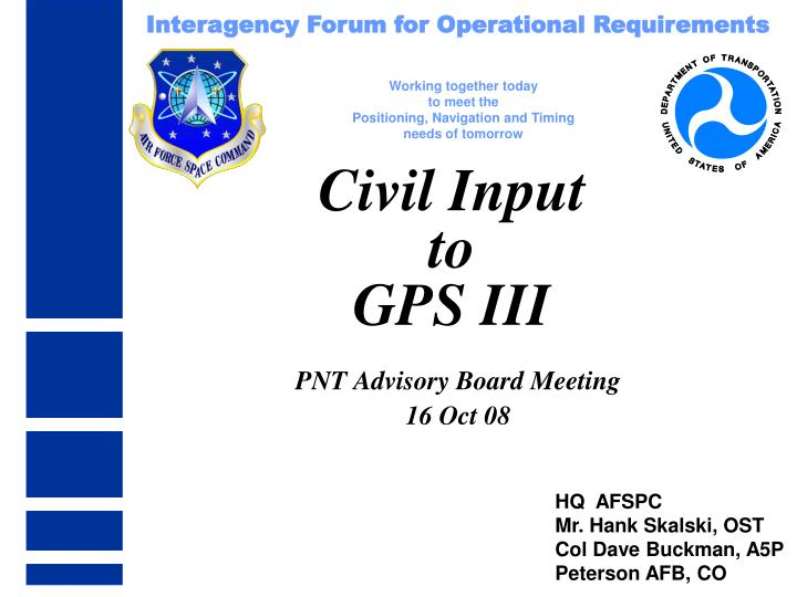 Civil input to gps iii
