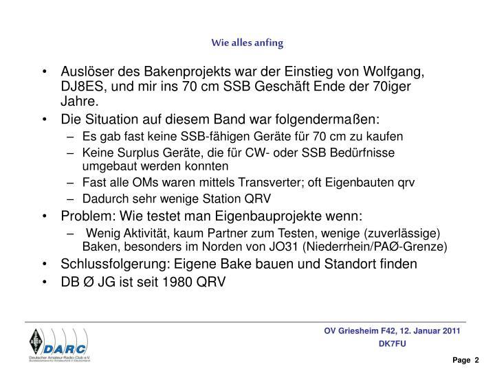 Auslöser des Bakenprojekts war der Einstieg von Wolfgang, DJ8ES, und mir ins 70 cm SSB Geschäft Ende der 70iger Jahre.