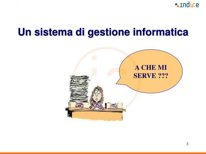Un sistema di gestione informatica