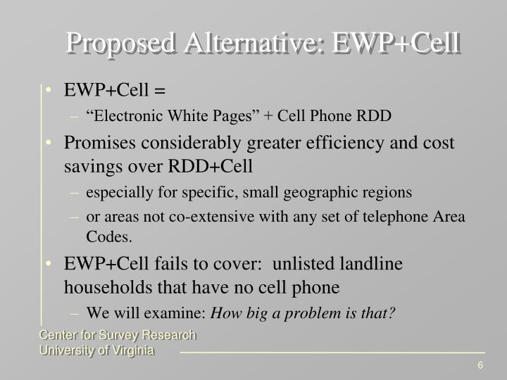 Proposed Alternative: EWP+Cell