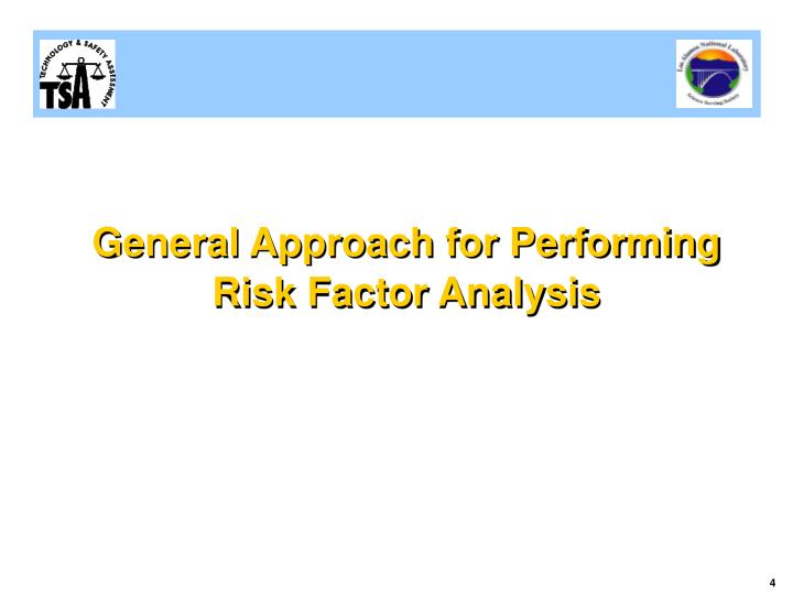 General Approach for Performing  Risk Factor Analysis