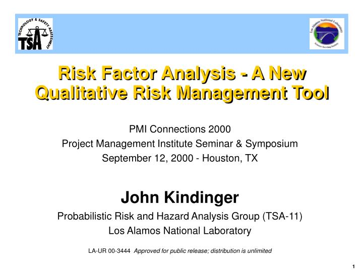 Risk factor analysis a new qualitative risk management tool