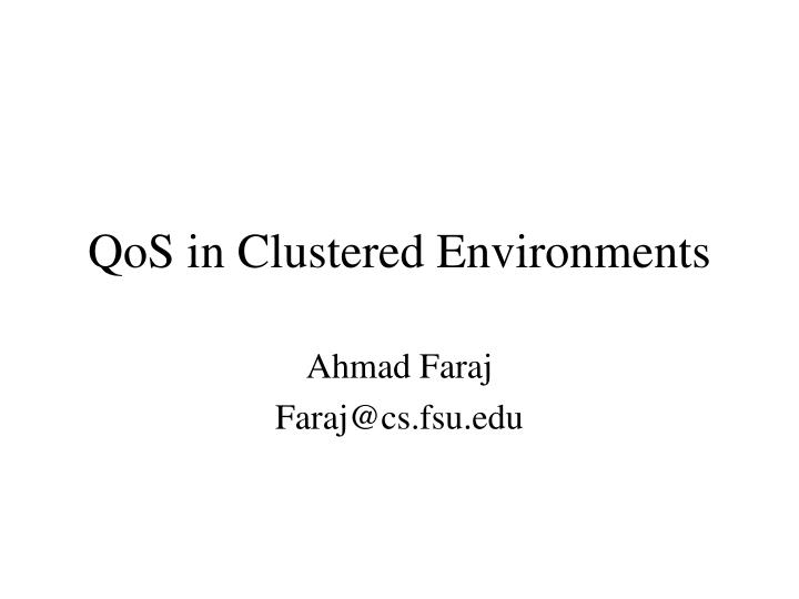 Qos in clustered environments