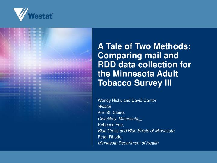 A Tale of Two Methods:  Comparing mail and RDD data collection for the Minnesota Adult Tobacco Surve...
