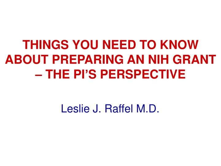 THINGS YOU NEED TO KNOW ABOUT PREPARING AN NIH GRANT
