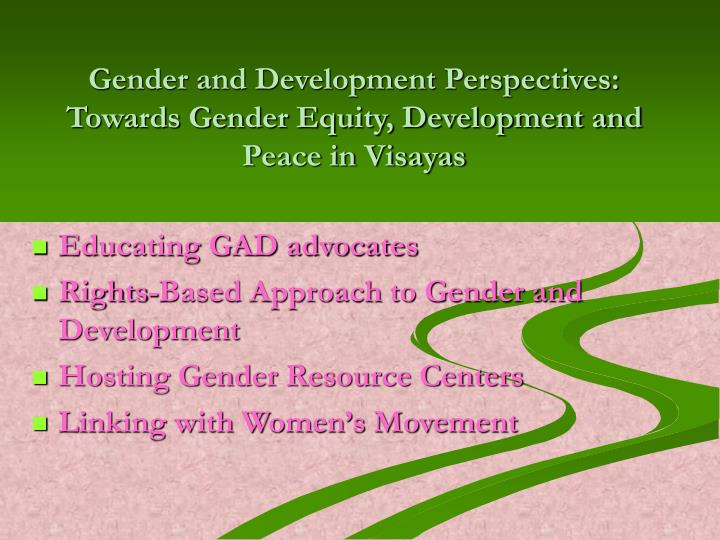 Gender and Development Perspectives: Towards Gender Equity, Development and Peace in Visayas