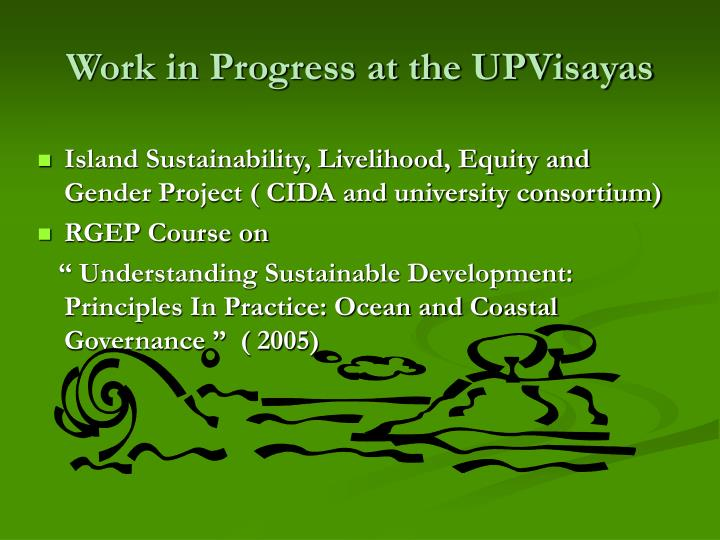 Work in Progress at the UPVisayas