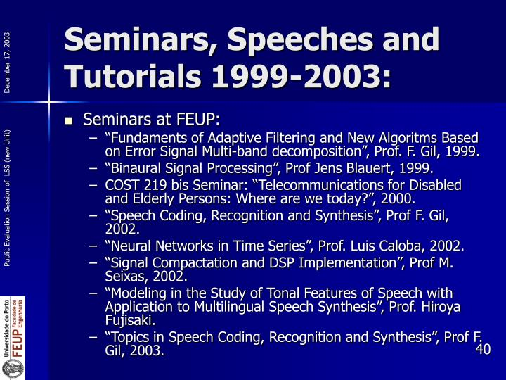 Seminars, Speeches and Tutorials 1999-2003: