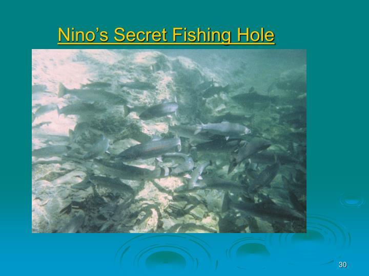 Nino's Secret Fishing Hole