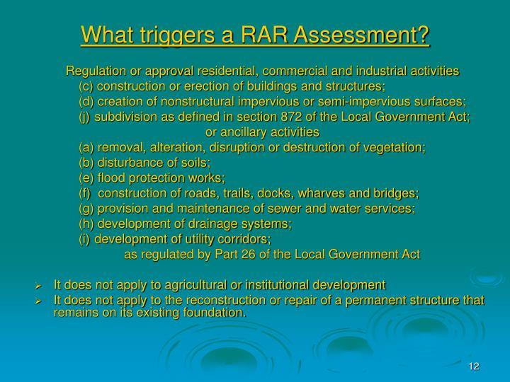 What triggers a RAR Assessment?