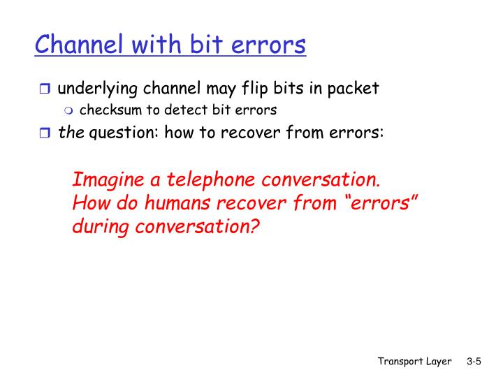 underlying channel may flip bits in packet