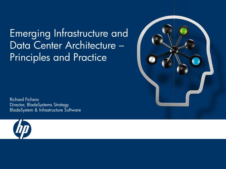 Emerging Infrastructure and Data Center Architecture – Principles and Practice