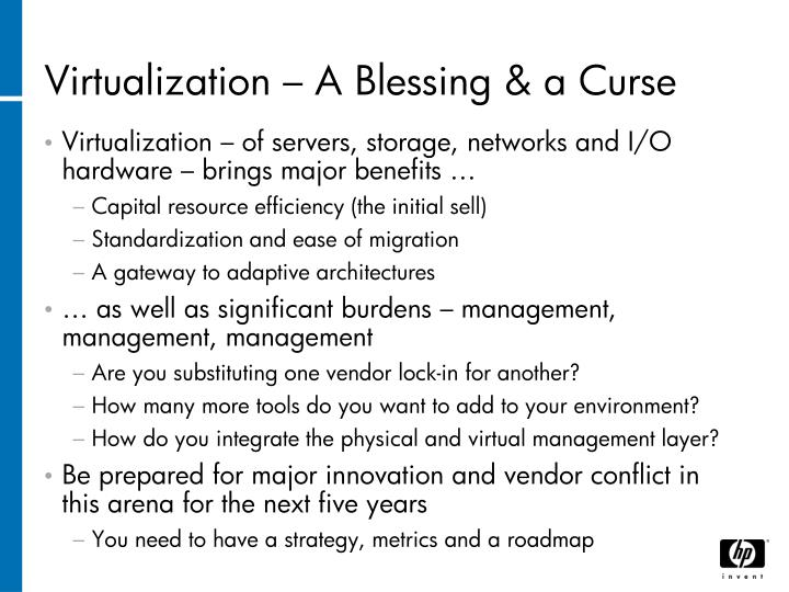 Virtualization – A Blessing & a Curse