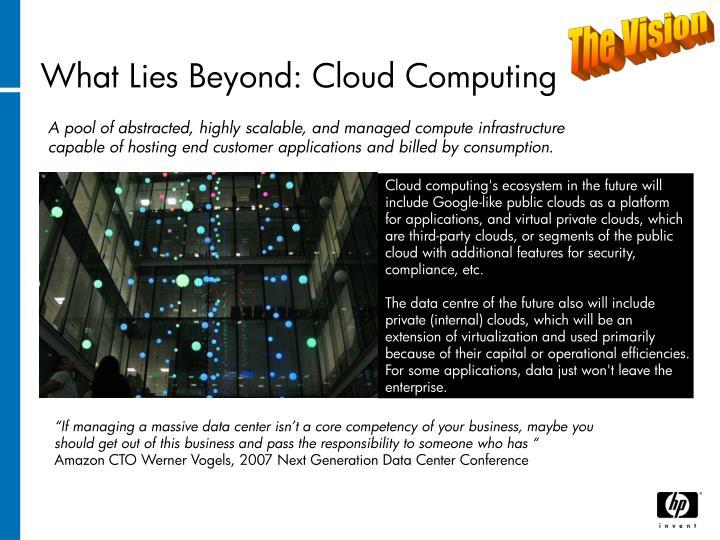 What Lies Beyond: Cloud Computing